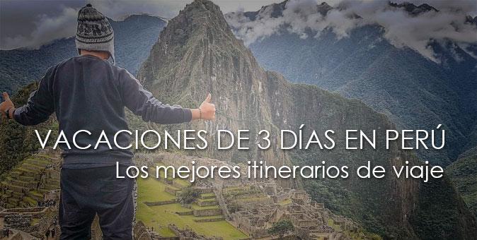 Viajes de Vacaciones de 3 días a Machu Picchu y Perú